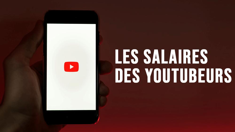 Le vrai salaire des YouTubeurs en France